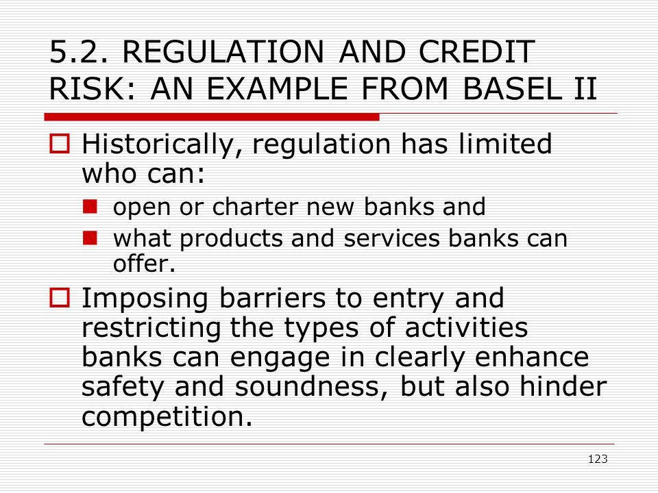5.2. REGULATION AND CREDIT RISK: AN EXAMPLE FROM BASEL II