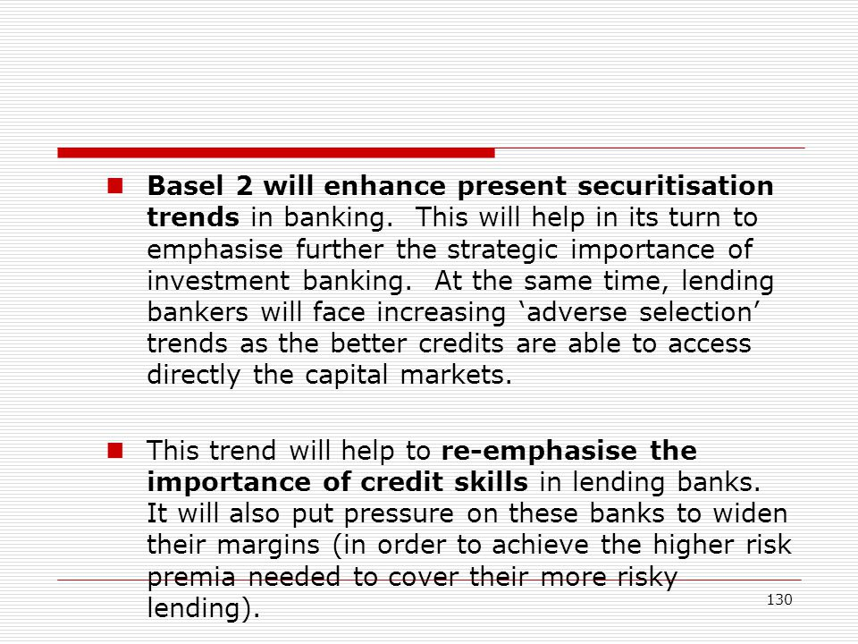Basel 2 will enhance present securitisation trends in banking