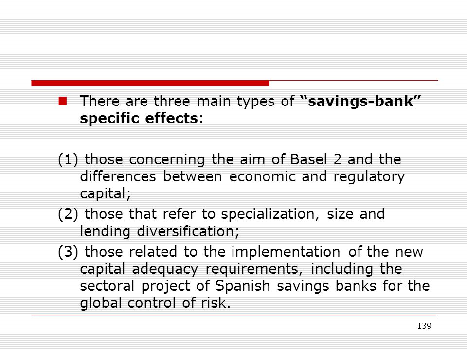 There are three main types of savings-bank specific effects: