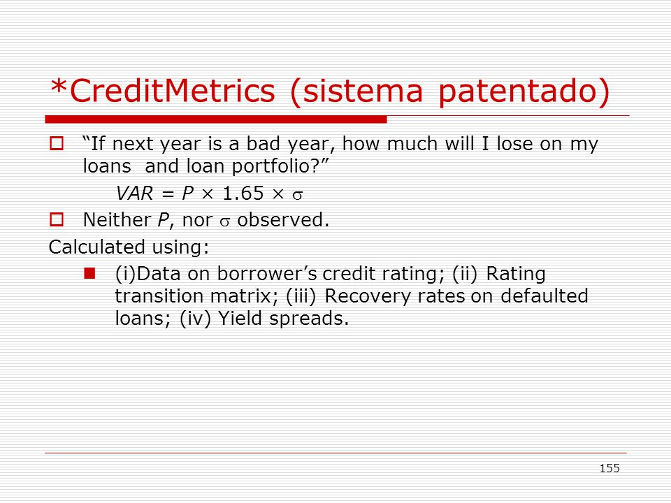 *CreditMetrics (sistema patentado)