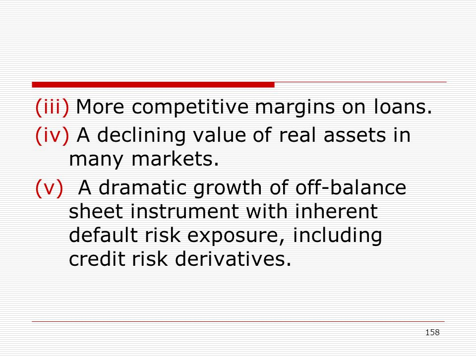 (iii) More competitive margins on loans.