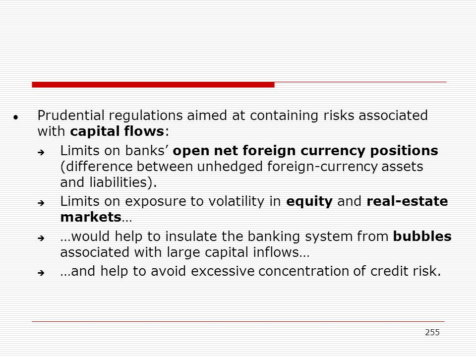 Prudential regulations aimed at containing risks associated with capital flows: