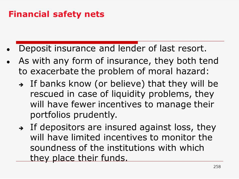 Deposit insurance and lender of last resort.