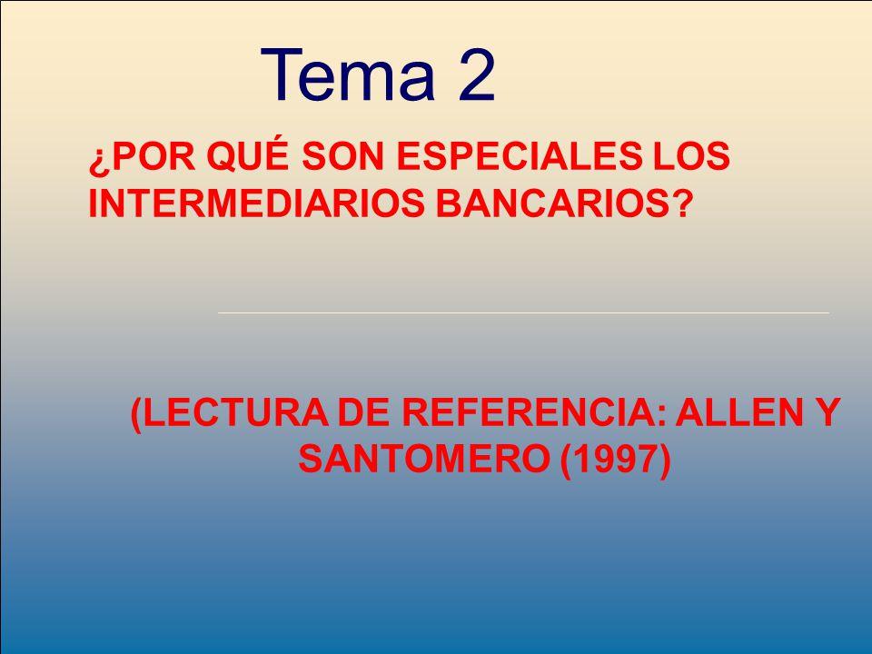 (LECTURA DE REFERENCIA: ALLEN Y SANTOMERO (1997)