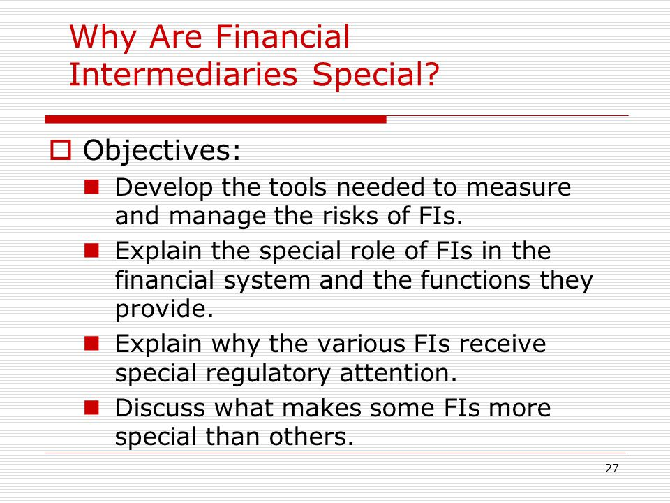 Why Are Financial Intermediaries Special