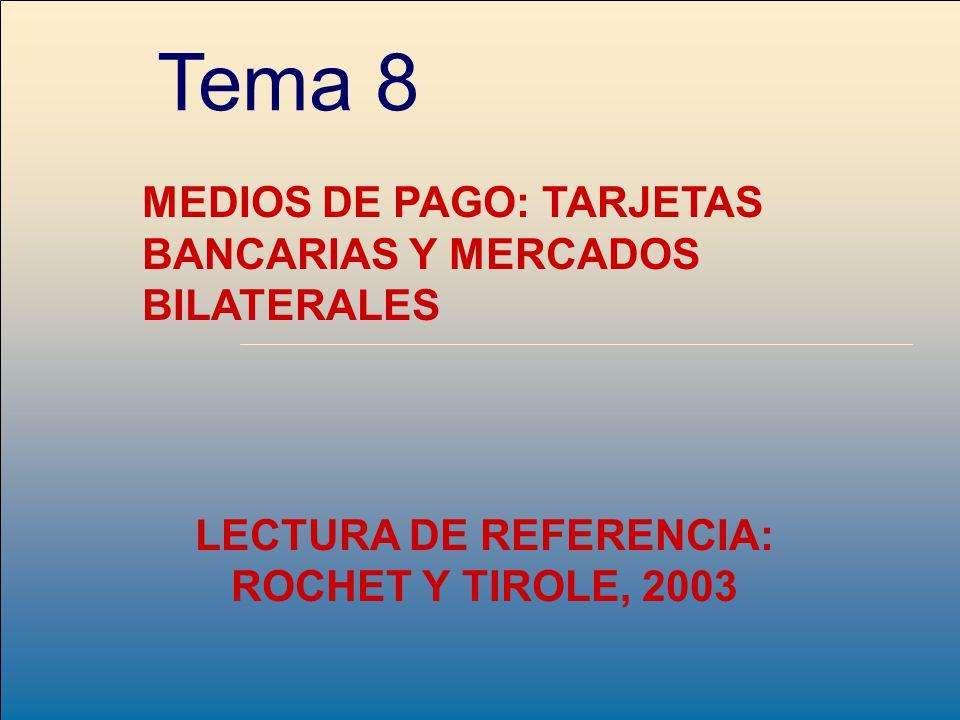 LECTURA DE REFERENCIA: ROCHET Y TIROLE, 2003