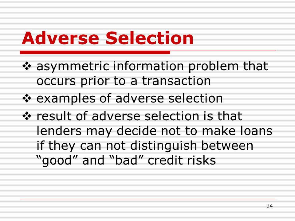 Adverse Selection asymmetric information problem that occurs prior to a transaction. examples of adverse selection.
