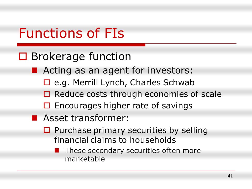 Functions of FIs Brokerage function Acting as an agent for investors: