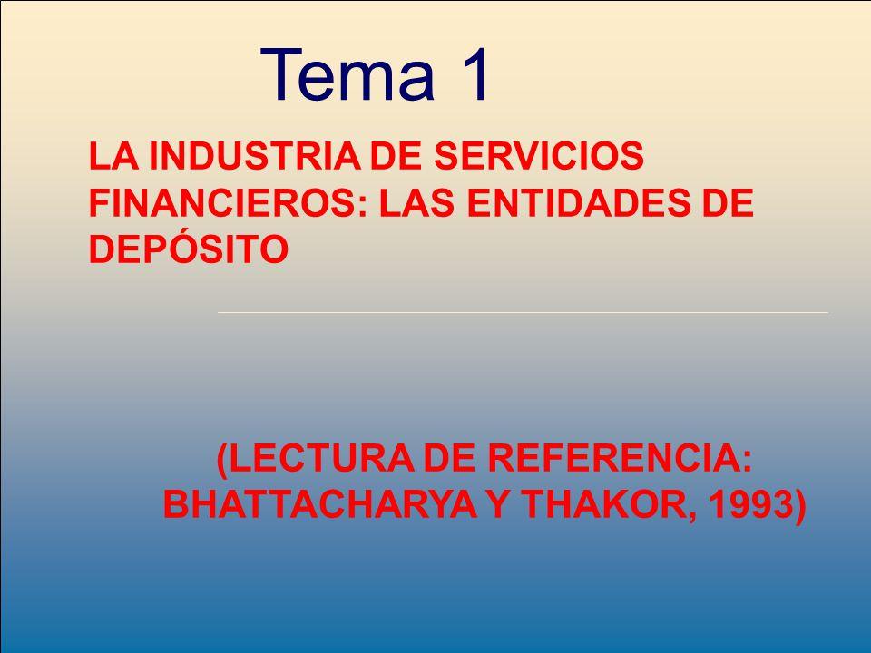 (LECTURA DE REFERENCIA: BHATTACHARYA Y THAKOR, 1993)