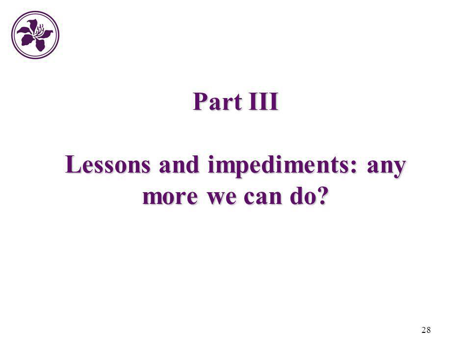Part III Lessons and impediments: any more we can do