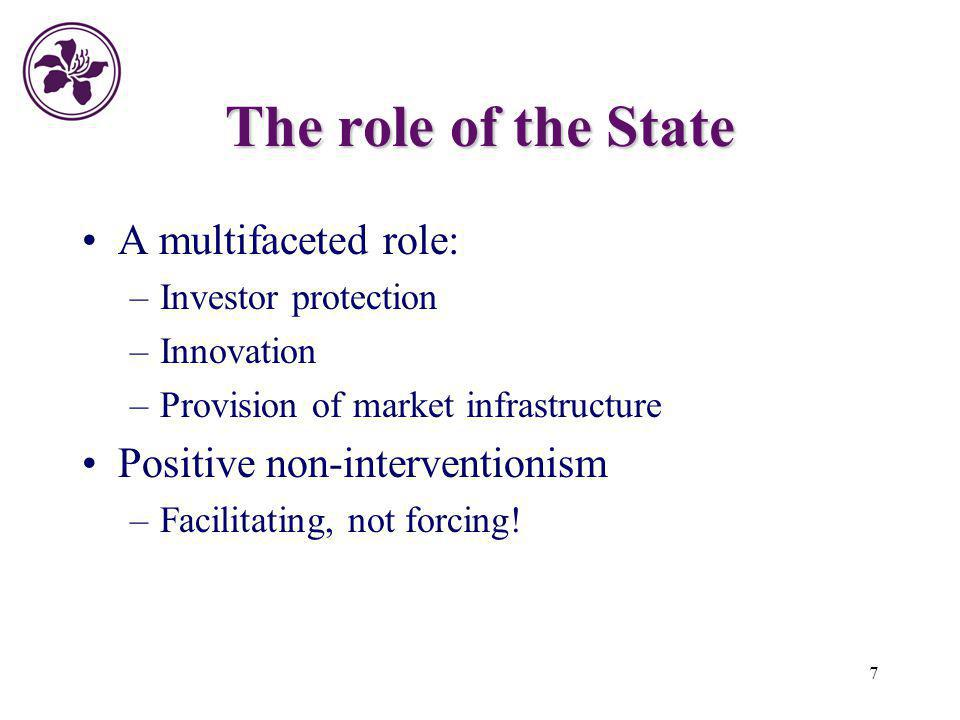 The role of the State A multifaceted role: