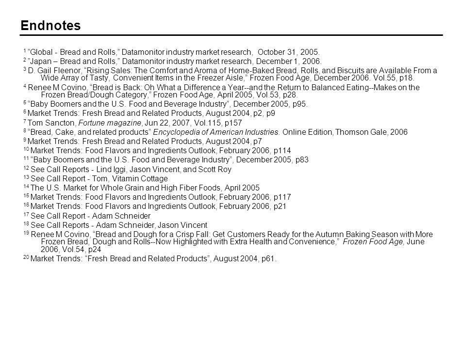 Endnotes 1 Global - Bread and Rolls, Datamonitor industry market research, October 31, 2005.