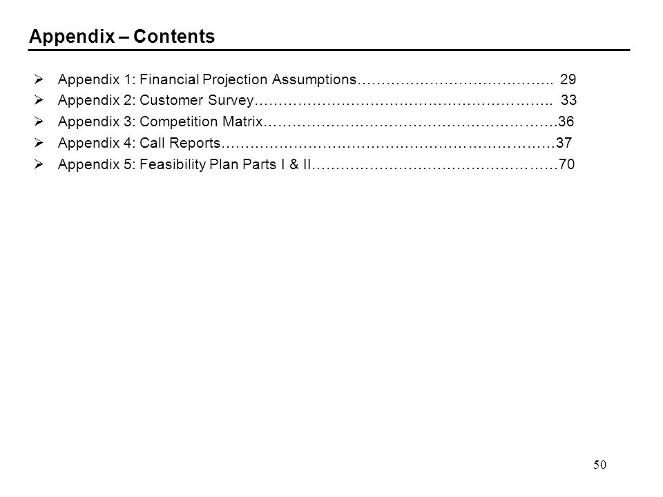 Appendix – Contents Appendix 1: Financial Projection Assumptions………………………………….. 29. Appendix 2: Customer Survey…………………………………………………….. 33.