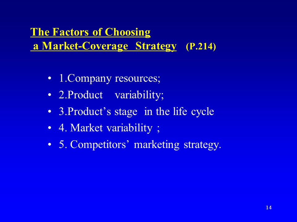 The Factors of Choosing a Market-Coverage Strategy (P.214)