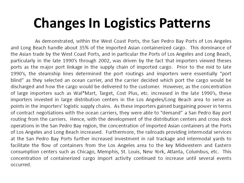 Changes In Logistics Patterns (continued)