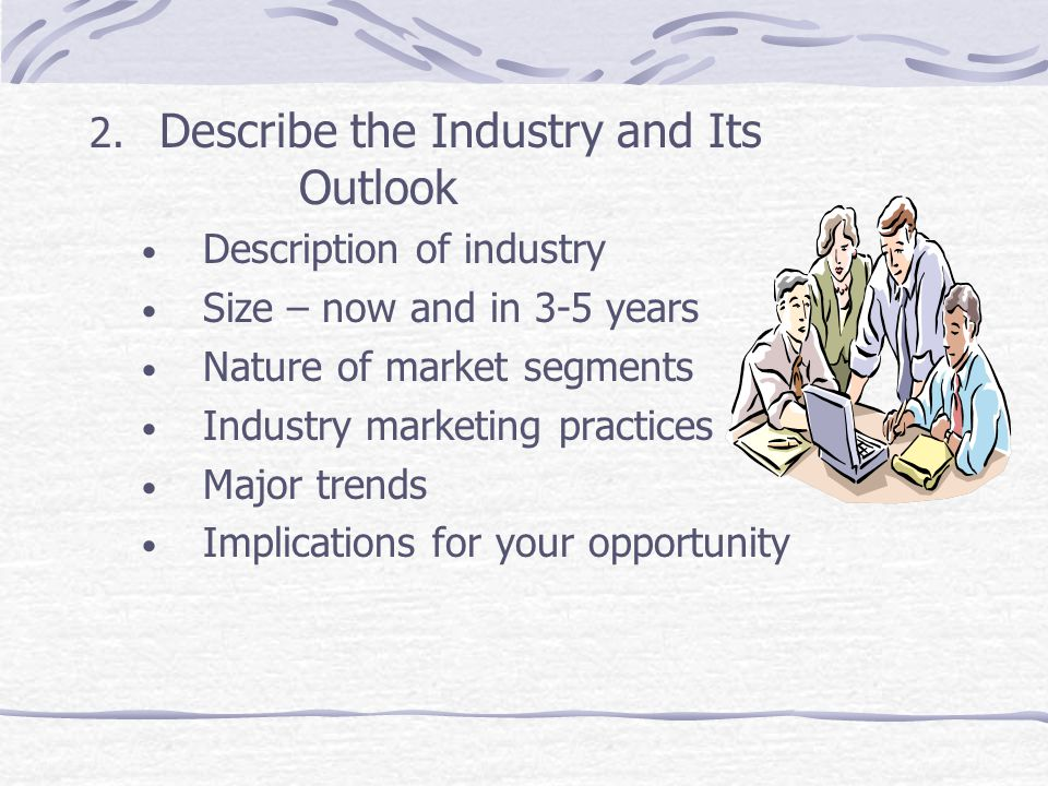 Describe the Industry and Its Outlook
