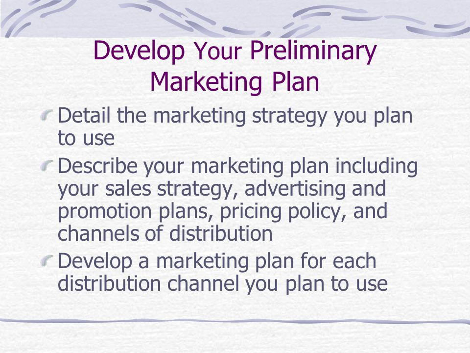 Develop Your Preliminary Marketing Plan