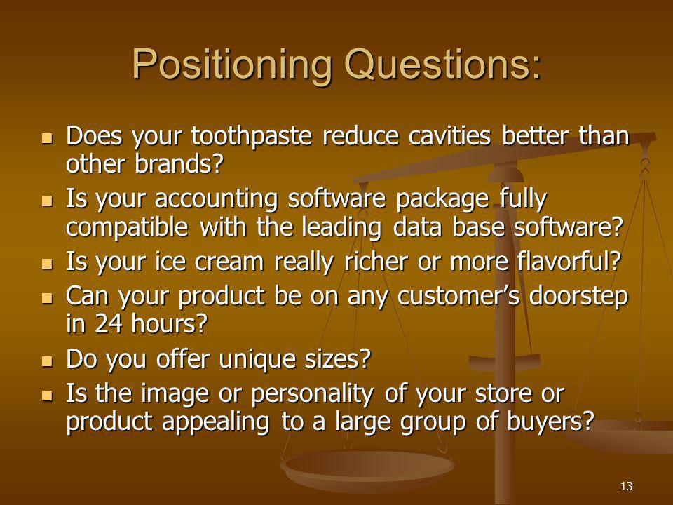 Positioning Questions:
