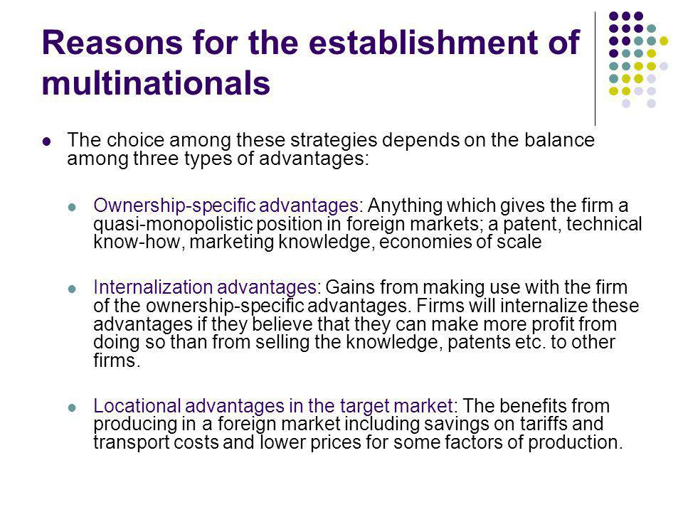 Reasons for the establishment of multinationals