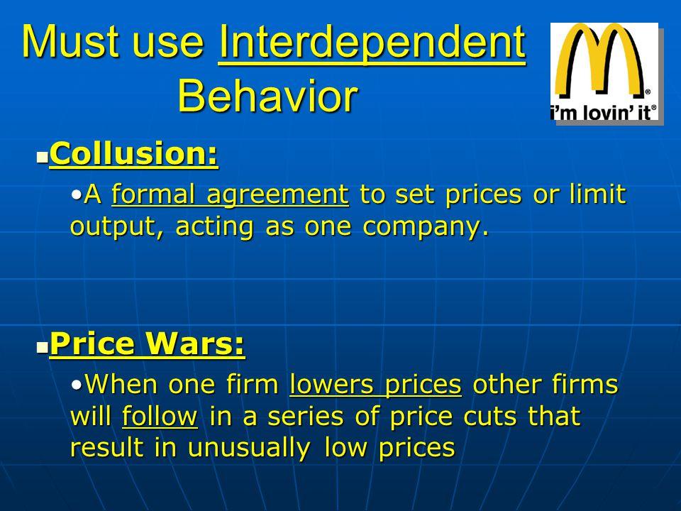 Must use Interdependent Behavior