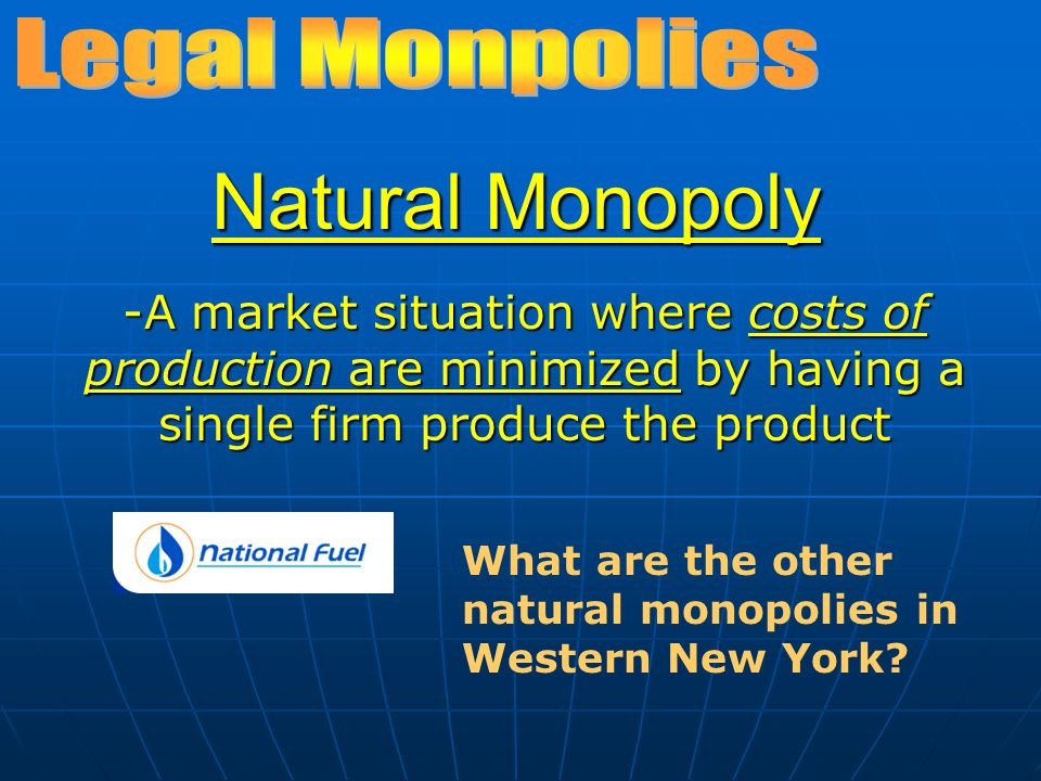 Natural Monopoly Legal Monpolies