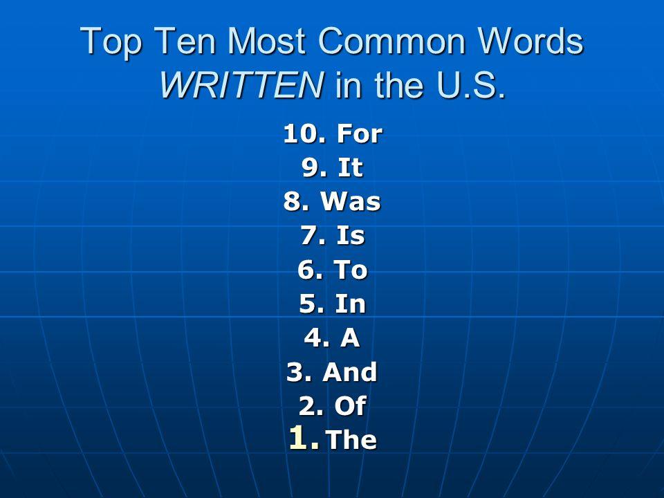Top Ten Most Common Words WRITTEN in the U.S.