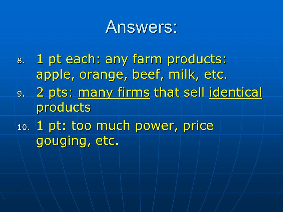 Answers: 1 pt each: any farm products: apple, orange, beef, milk, etc.