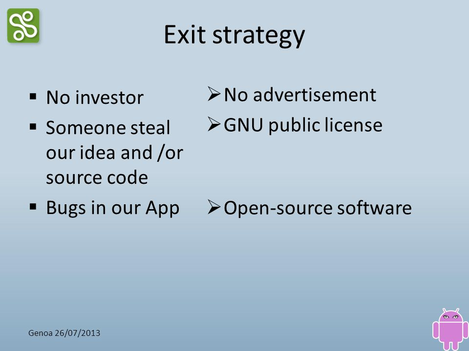 Exit strategy No advertisement No investor GNU public license
