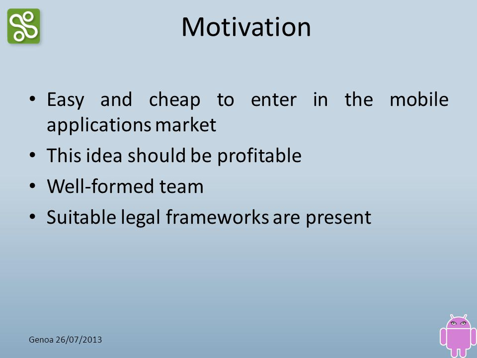 Motivation Easy and cheap to enter in the mobile applications market