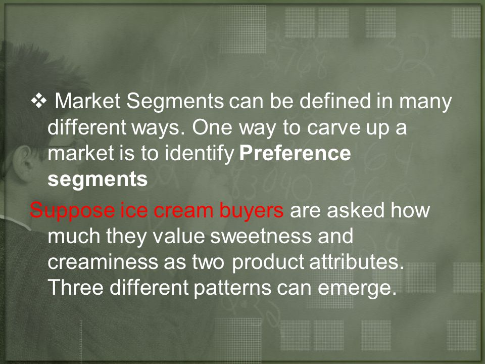 Market Segments can be defined in many different ways