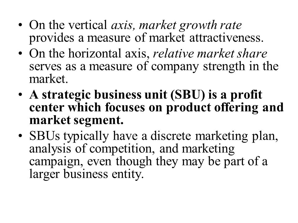 On the vertical axis, market growth rate provides a measure of market attractiveness.