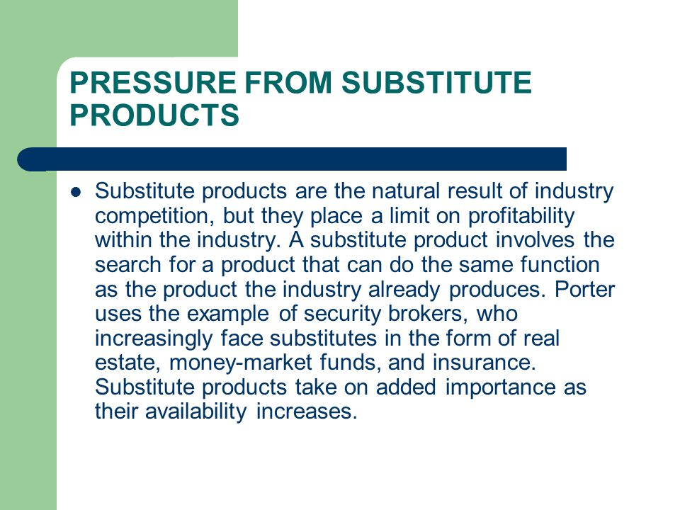PRESSURE FROM SUBSTITUTE PRODUCTS