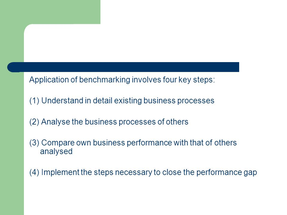 Application of benchmarking involves four key steps: