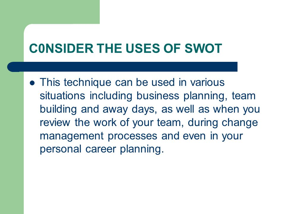 C0NSIDER THE USES OF SWOT