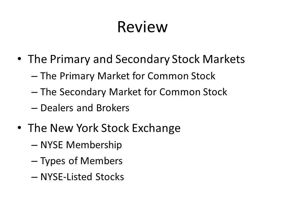 Review The Primary and Secondary Stock Markets
