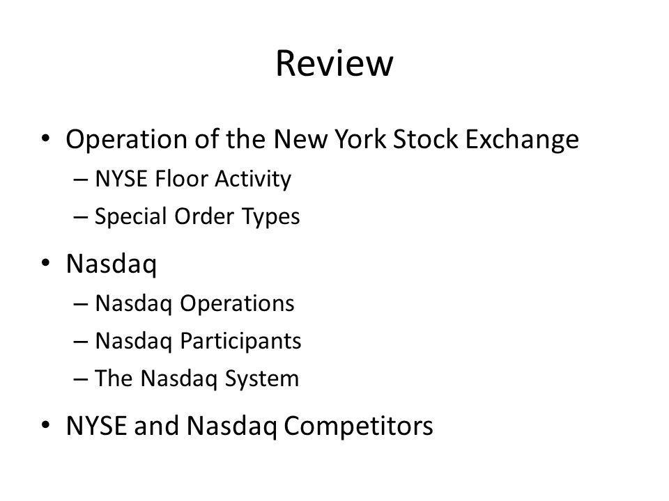 Review Operation of the New York Stock Exchange Nasdaq