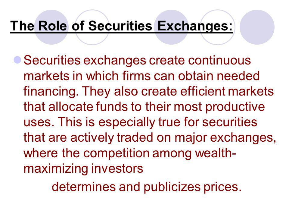 The Role of Securities Exchanges: