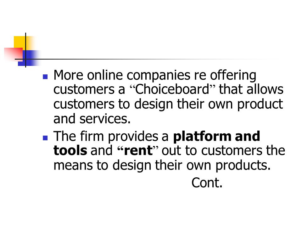 More online companies re offering customers a Choiceboard that allows customers to design their own product and services.
