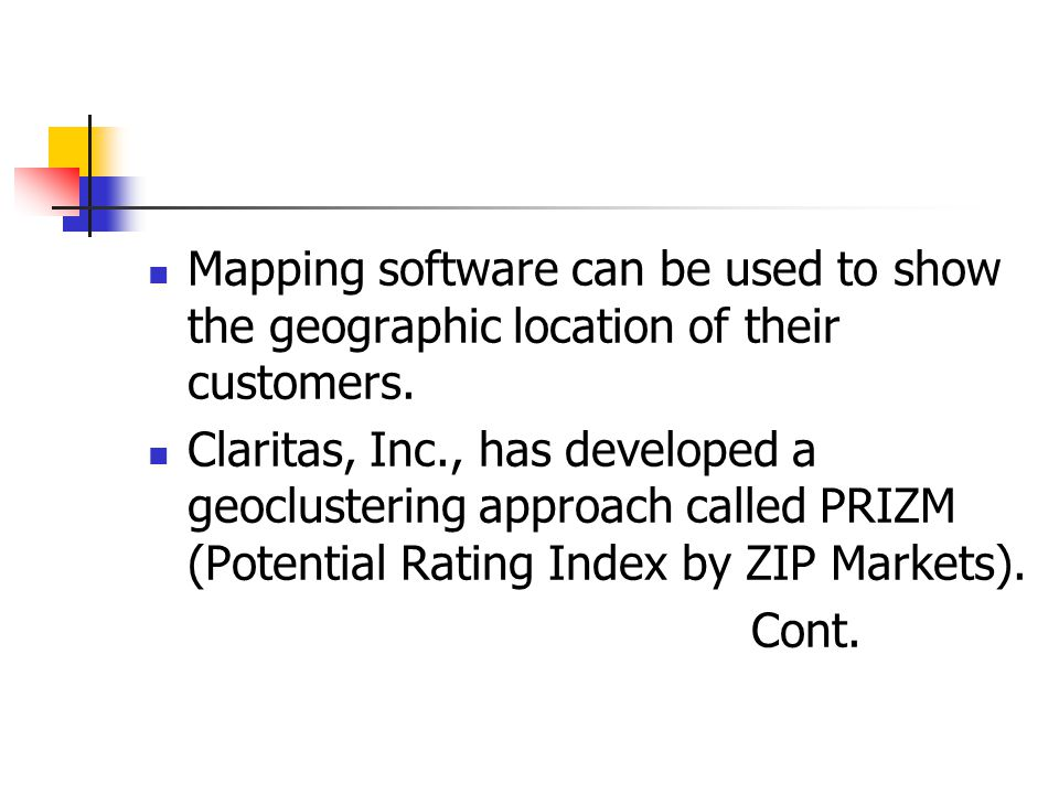 Mapping software can be used to show the geographic location of their customers.