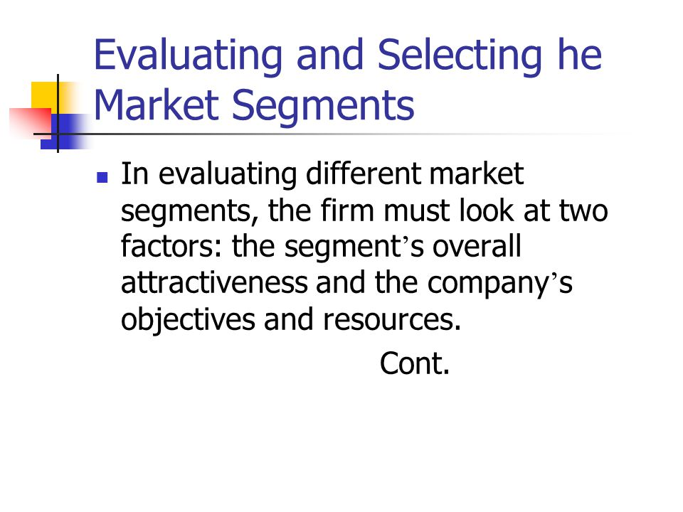 Evaluating and Selecting he Market Segments