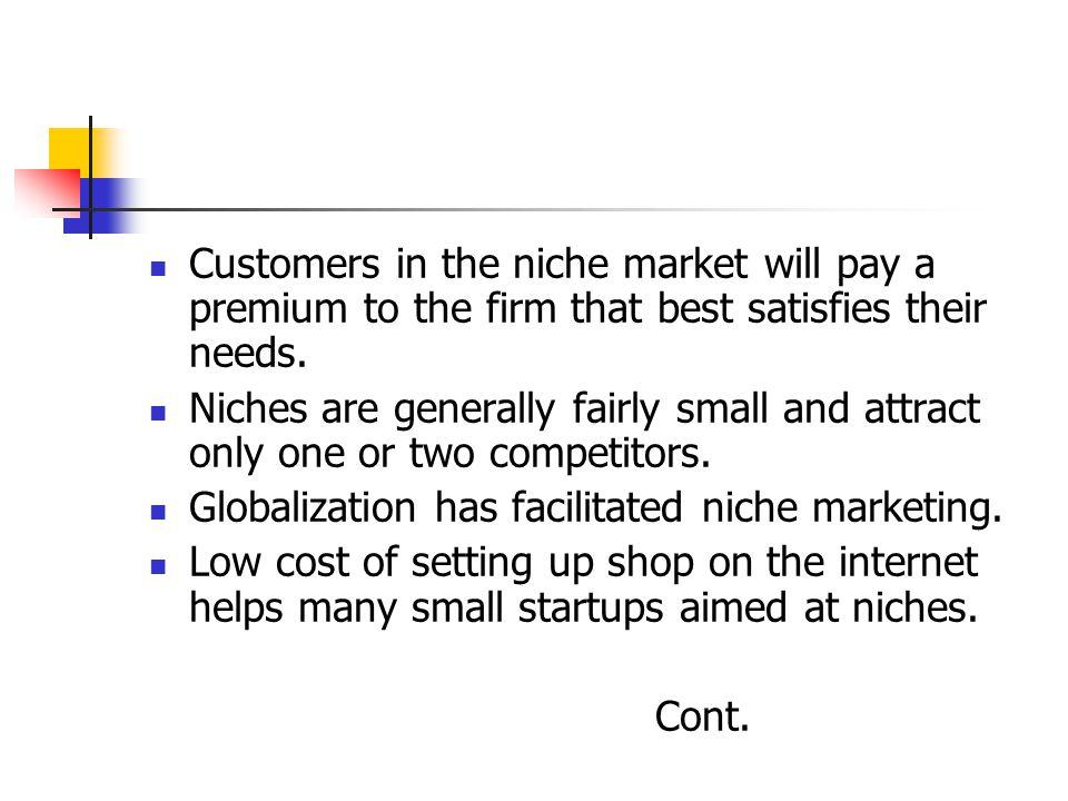Globalization has facilitated niche marketing.