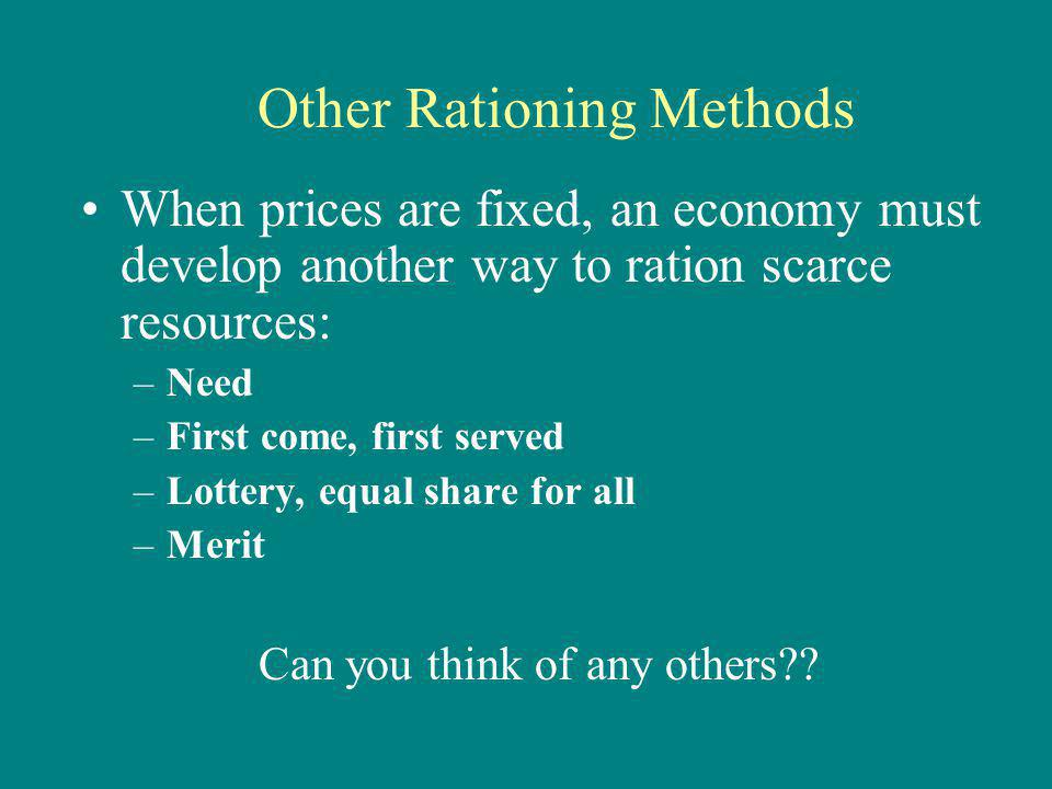 Other Rationing Methods