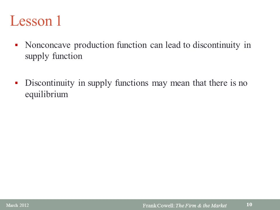 Lesson 1 Nonconcave production function can lead to discontinuity in supply function.