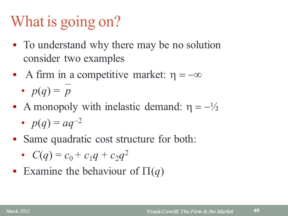 What is going on To understand why there may be no solution consider two examples. A firm in a competitive market: h = -