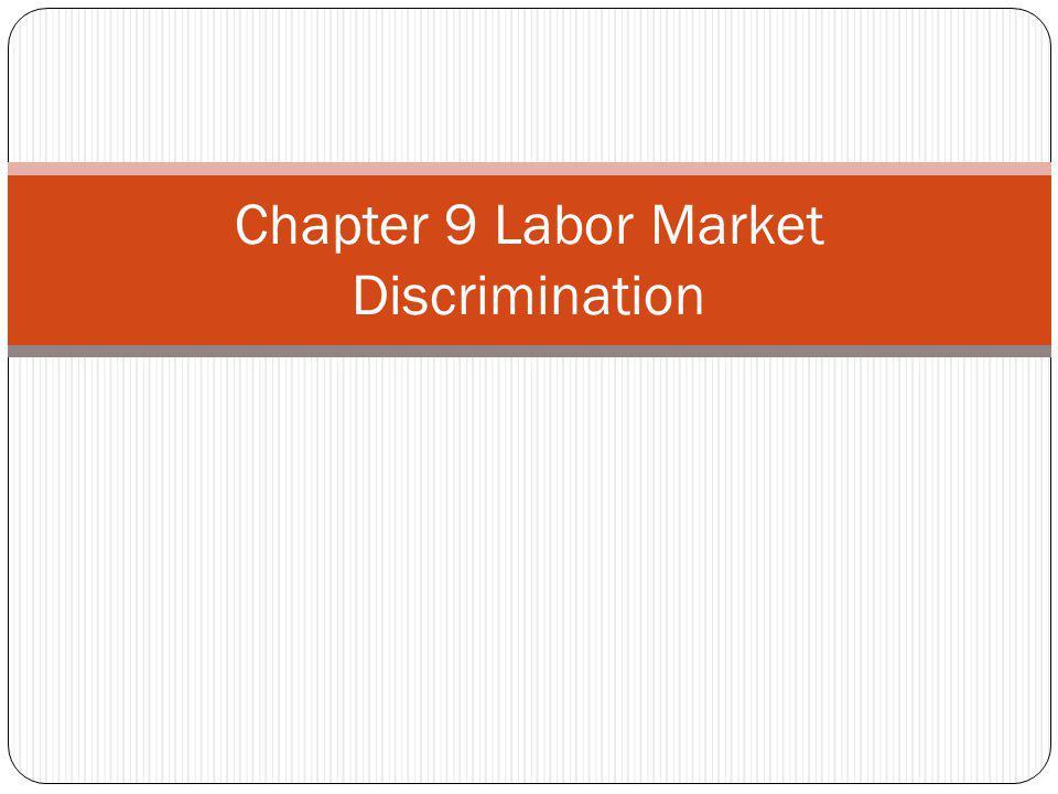 Chapter 9 Labor Market Discrimination
