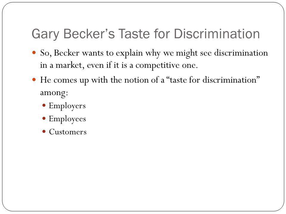 Gary Becker's Taste for Discrimination