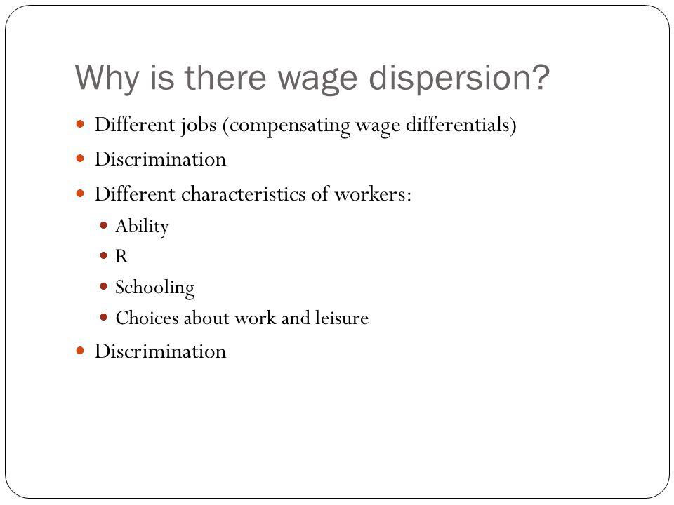 Why is there wage dispersion