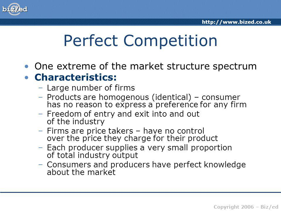 Perfect Competition One extreme of the market structure spectrum