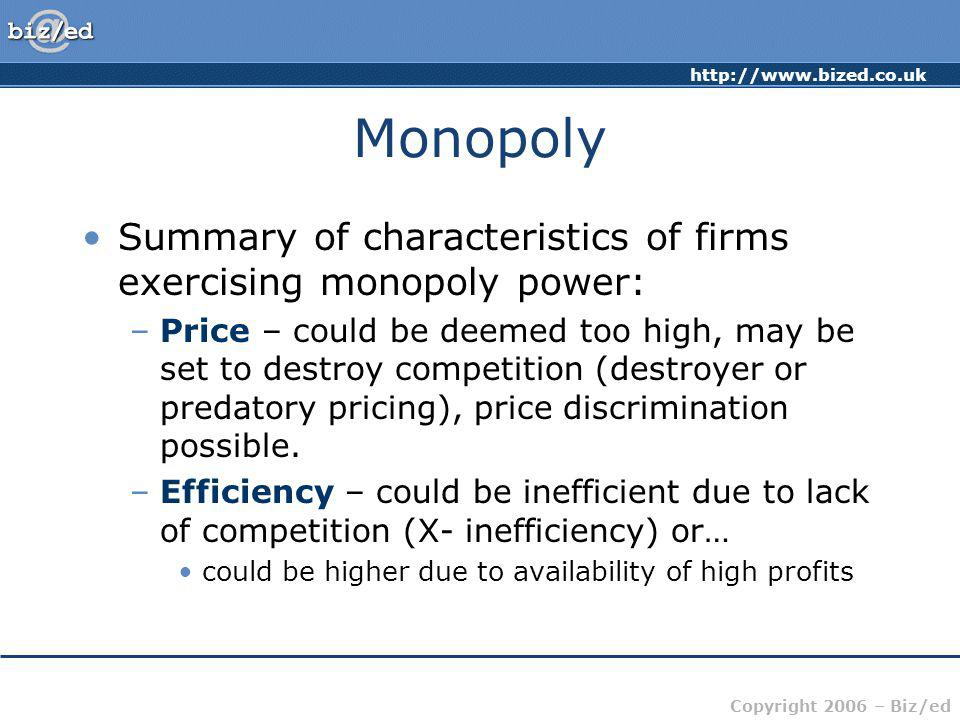 Monopoly Summary of characteristics of firms exercising monopoly power: