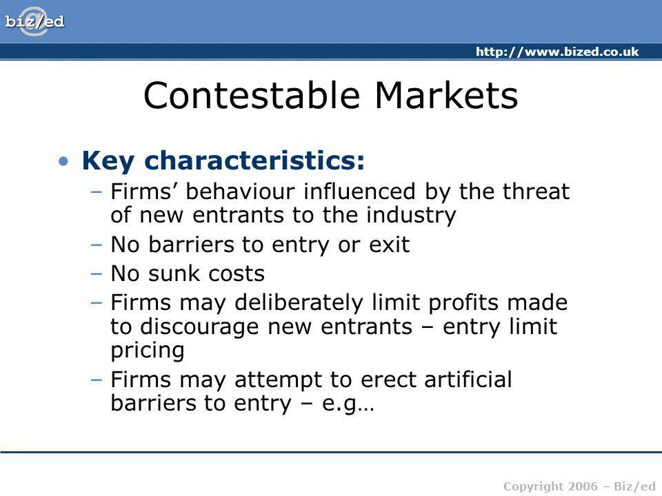 Contestable Markets Key characteristics: